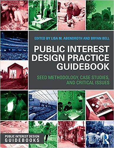 Public Interest Design Practice Guidebook: SEED Methodology, Case ...
