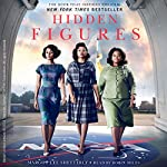 Hidden Figures: The American Dream and the Untold Story of the Black Women Mathematicians Who Helped Win the Space Race | Margot Lee Shetterly
