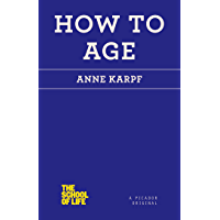 How to Age (The School of Life) (English Edition)