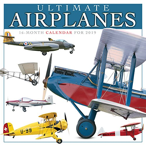 Ultimate Airplanes 2019 Wall Calendar