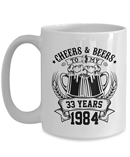 Cheers And Beers To 33 Years Funny Mug