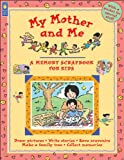 img - for My Mother and Me (A Memory Scrapbook for Kids) book / textbook / text book