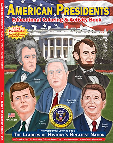 (American Presidents - The Leaders of History's Greatest Nation Coloring & Activity Book)