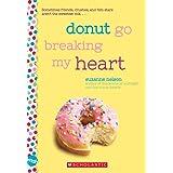 Donut Go Breaking My Heart: A Wish Novel: A Wish Novel