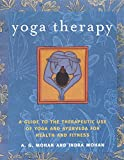 Yoga Therapy: A Guide to the Therapeutic Use of Yoga and Ayurveda...