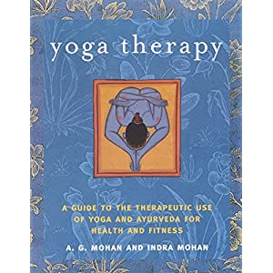 Yoga Therapy: A Guide to the Therapeutic Use of Yoga and Ayurveda for Health and Fitness Paperback – December 14, 2004 97