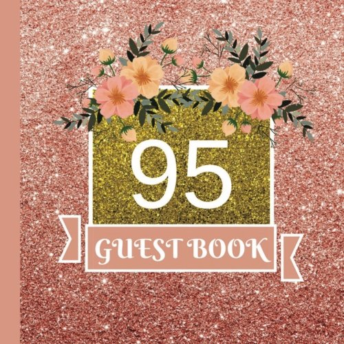 Guest Book 95th Birthday Celebration And Keepsake Memory Signing Message