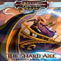 The Shard Axe: Dungeons & Dragons Online: Eberron Unlimited, Book 1 Audiobook by Marsheila Rockwell Narrated by Saskia Maarleveld