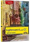 Lightroom 6 und CC - optimal nutzen