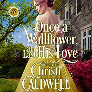 Once a Wallflower, at Last His Love Audiobook
