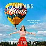 Meddling Mona | Christine Bush