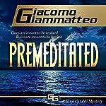 Premeditated: A Gino Cataldi Mystery, Redemption, Book 4 | Giacomo Giammatteo