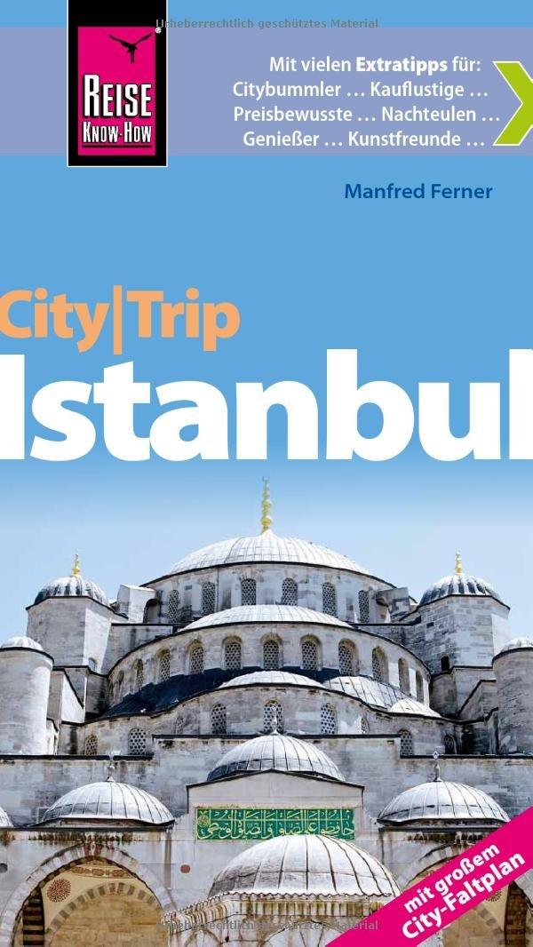 Reise Know-How CityTrip Istanbul: Reiseführer mit Faltplan