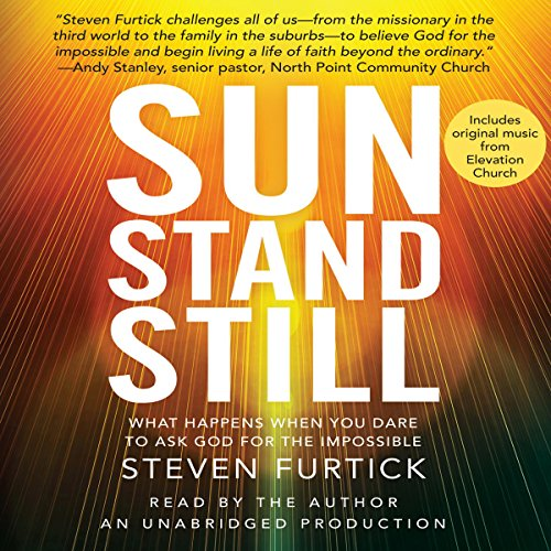 Sun Stand Still: What Happens When You Dare to Ask God for the Impossible Audiobook [Free Download by Trial] thumbnail