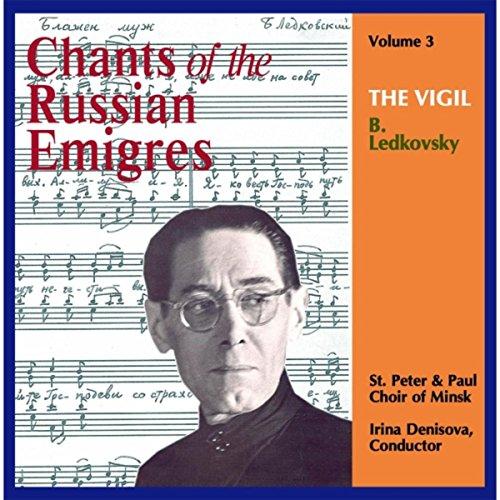 Chants Of The Russian Emigres  Vol  3  The Vigil