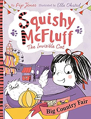 Squishy McFluff: The Big Country Fair (Squishy McFluff the Invisible Cat)