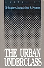 The Urban Underclass: 1st (First) Edition