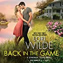 Back in the Game: Stardust, Texas, Book 1 Audiobook by Lori Wilde Narrated by C. J. Critt