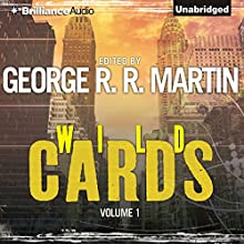 Wild Cards I Audiobook by George R. R. Martin (editor), Walter Jon Williams, Melinda Snodgrass, Carrie Vaughn, David Levine, Lewis Shiner, Howard Waldrop Narrated by Luke Daniels
