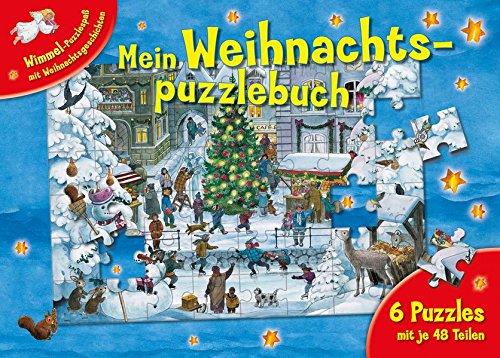 Mein Weihnachtspuzzlebuch: 6 Puzzles mit je 48 Teilen. Wimmel-Puzzlespaß mit Weihnachtsgeschichten