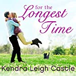 For the Longest Time: Harvest Cove, Book 1 | Kendra Leigh Castle