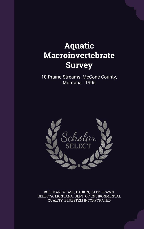 Aquatic Macroinvertebrate Survey: 10 Prairie Streams, McCone County, Montana : 1995 pdf