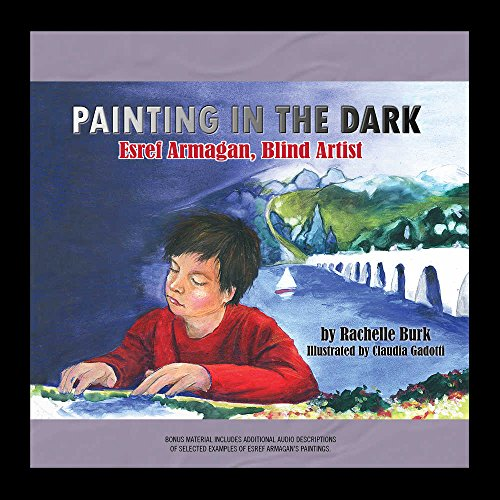 Painting in the Dark: Esref Armagan, Blind Artist by SueMedia Productions and Blackstone Audio