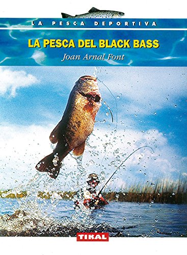 Pesca Del Black Bass (La Pesca Deportiva) por Arnal Font, Joan