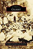 img - for Gilbert (Images of America) by Dale Hallock (2015-09-21) book / textbook / text book
