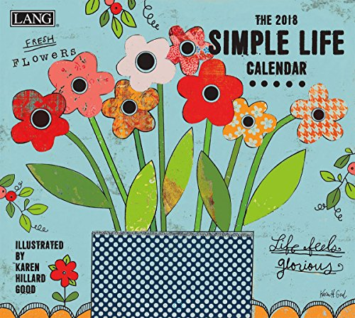 """LANG - 2018 Wall Calendar - """"Simple Life"""" - Artwork By Karen H. Good - 12 Month - Open, 13 3/8"""" X 24"""""""