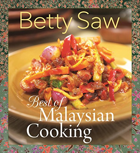 Best of Malaysian Cooking by Betty Saw