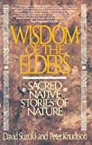 img - for Wisdom of the Elders: Sacred Native Stories of Nature book / textbook / text book