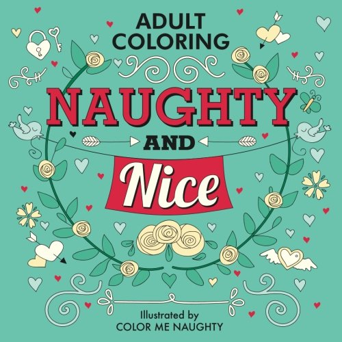 Naughty & Nice: Adult Coloring for Your Sweetheart & for You]()