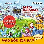 Beim Fußball (Was hör ich da?)   Rainer Bielfeldt, Otto Senn