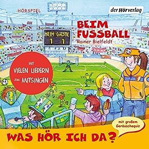 Beim Fußball (Was hör ich da?) Hörspiel