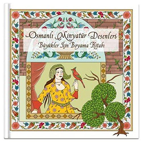 Osmanli Minyatur Desenleri Buyukler Icin Boyama Kitabi Fatos