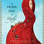 The Patron Saint of Ugly | Marie Manilla