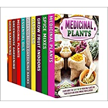 Growing Herbs for Cooking and Health: Box Set: Discover and Learn About the Herbs That Can Used for Culinary Purposes That Provide the Best Benefits