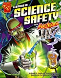 Lessons in Science Safety with Max Axiom, Super Scientist, Donald B. Lemke and Thomas K. Adamson, 0736878874