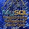 MYSQL Programming Professional Made Easy, 2nd Edition