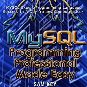 MYSQL Programming Professional Made Easy, 2nd Edition Audiobook