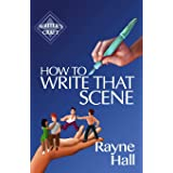 How To Write That Scene (Writer's Craft)