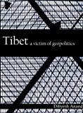 Tibet: A Victim of Geopolitics, Dibyesh Anand, 0415484499