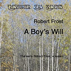 The Early Poetry of Robert Frost, Volume I