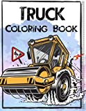 Truck Coloring Book: Truck Coloring Books for Boys, Truck Books, Little Blue Cars, Christmas Coloring Books, Truck Books for Toddler, Truck Coloring ... Adults and Children of All Ages (Volume 3)