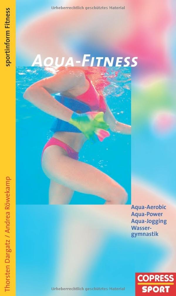 Aqua-Fitness: Aqua-Aerobic, Aqua-Power, Aqua-Jogging, Wassergymnastik
