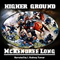 Higher Ground Audiobook by McKendree Long Narrated by J Rodney Turner