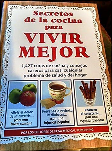 Secretos De Cocina   Secretos De La Cocina Para Vivir Mejor 1427 Curas De Cocina Y