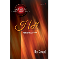 Hell: The Final Destination For Unbelievers (The Afterlife Series Book 5)