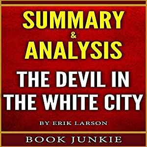 devil in the white city book summary essay I plot summary author erik larson may find themselves checking the book's categorization to be sure that the devil in the white city is not devil in the.